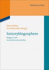Omslag Peter Haber en Eva Pfanzelter (eds.), Historyblogosphere (München: Oldenbourg Verlag 2013)